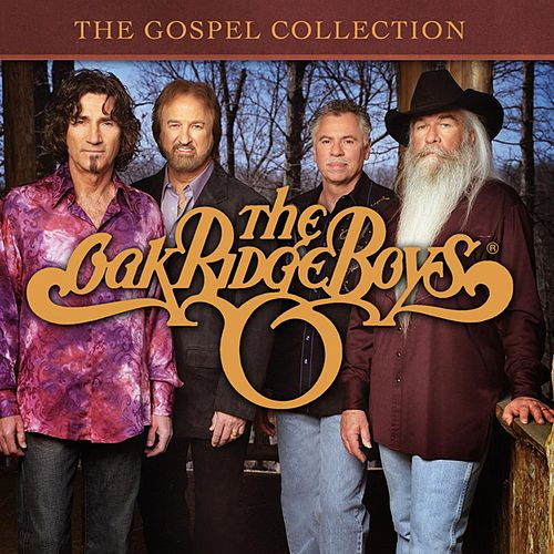 Play & Download The Gospel Collection by The Oak Ridge Boys | Napster