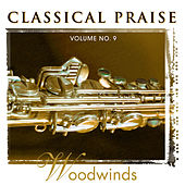 Play & Download Classical Praise - Woodwinds by Phillip Keveren | Napster