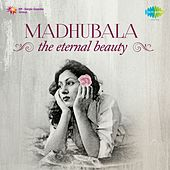Play & Download Madhubala: The Eternal Beauty by Various Artists | Napster