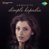 Play & Download Exquisite Dimple Kapadia by Various Artists | Napster