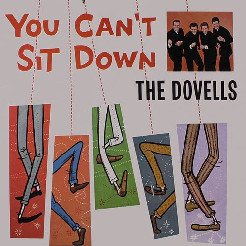 Play & Download You Can't Sit Down by The Dovells | Napster