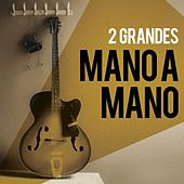 Play & Download 2 Grandes Mano a Mano by Various Artists | Napster