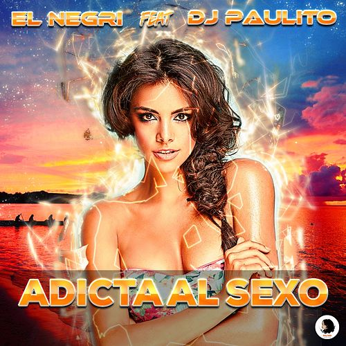Play & Download Adicta al Sexo by Negri | Napster