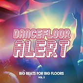 Dancefloor Alert, Vol. 2 (Big Beats for Big Floors) by Various Artists