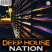 Play & Download Deep House Nation by Various Artists | Napster