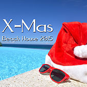 Play & Download X-Mas Beach House 2015 by Various Artists | Napster