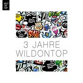 Play & Download 3 Jahre WildOnTop (Selected by the Crew) by Various Artists | Napster