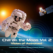 Chill on the Moon, Vol. 2 - Vision of Astronaut by Various Artists