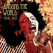 Play & Download Vocal Jazz: Around the World by Various Artists | Napster