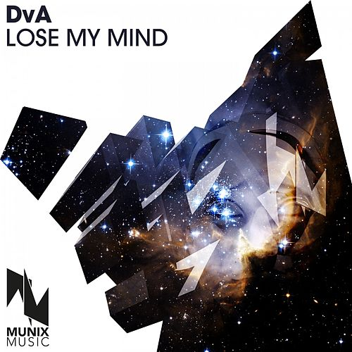 Play & Download Lose My Mind by (Scratcha) DVA | Napster
