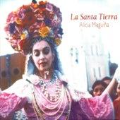 La Santa Tierra by Alicia Maguiña