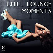 Play & Download Chill Lounge Moments by Various Artists | Napster
