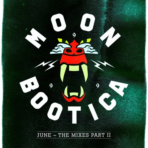 Play & Download June - The Mixes II by Moonbootica | Napster