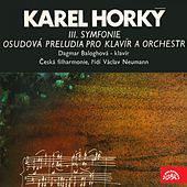 Play & Download Horký: Symphony No. 3, Fateful Preludes for Piano and Orchestra by Various Artists | Napster