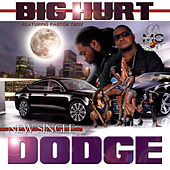 Play & Download Dodge (feat. Pastor Troy) by The Big Hurt | Napster