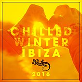 Play & Download Chilled Winter Ibiza 2016 by Various Artists | Napster