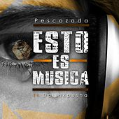 Esto es Musica (feat. Da Inkpusha) - Single by Pescozada