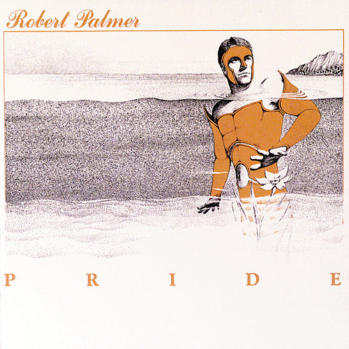 Play & Download Pride by Robert Palmer | Napster