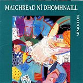 Play & Download No Dowry by Maighread Ni Dhomhnaill | Napster