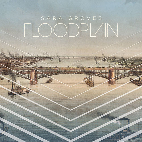 Floodplain by Sara Groves