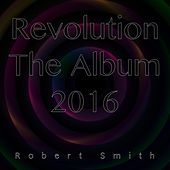Revolution the Album 2016 by Robert Smith