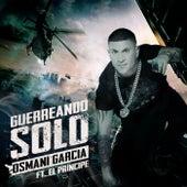 Play & Download Guerreando Solo by Osmani Garcia | Napster