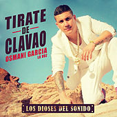 Play & Download Tirate de Clavao by Osmani Garcia | Napster