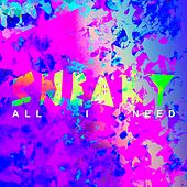 Play & Download All I Need by Sneaky Sound System | Napster