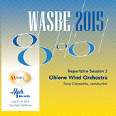 Play & Download 2015 WASBE San Jose, USA: July 14th Repertoire Session – Ohlone Wind Orchestra (Live) by The Ohlone Wind Orchestra | Napster