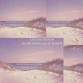Play & Download Searching for Summer by Living Room | Napster