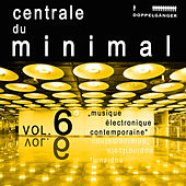 Centrale du minimal, Vol. 6 by Various Artists