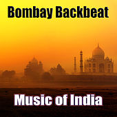 Bombay Backbeat: Music of India by Various Artists