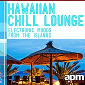 Play & Download Hawaiian Chill Lounge: Electronic Moods from the Islands by Richard Rossbach | Napster