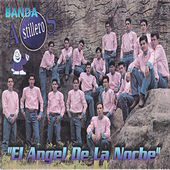 Play & Download El Angel De La Noche by Banda Astilleros | Napster