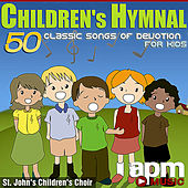 Children's Hymnal: 50 Classic Songs of Devotion For Kids by St. John's Children's Choir