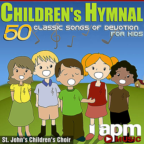Play & Download Children's Hymnal: 50 Classic Songs of Devotion For Kids by St. John's Children's Choir | Napster
