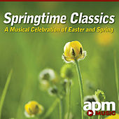 Play & Download Springtime Classics: A Musical Celebration of Easter and Spring by APM Music | Napster