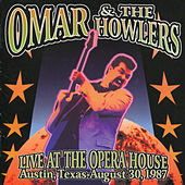 Play & Download Live at the Opera House Austin, Texas: August 30, 1987 by Omar and The Howlers | Napster