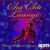 Cha Cha Lounge: Classic Ballroom Dances by 101 Strings Orchestra