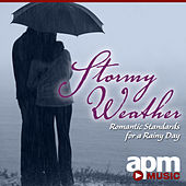 Play & Download Stormy Weather: Romantic Standards for a Rainy Day by Various Artists | Napster