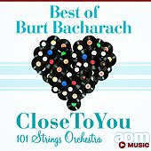 Best of Burt Bacharach: Close to You by 101 Strings Orchestra