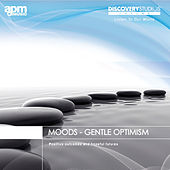 Moods: Gentle Optimism by Various Artists