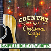 Country Christmas Songs: Nashville Holiday Favorites by The Christmas Collective