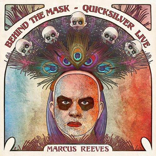 Behind the Mask: Quicksilver Live by Marcus Reeves