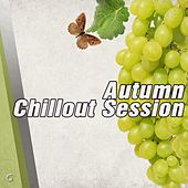 Play & Download Autumn Chillout Session - EP by Various Artists | Napster