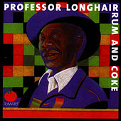 Play & Download Rum And Coke by Professor Longhair | Napster