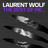 The Best of Me von Laurent Wolf