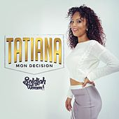 Play & Download Mon decision by Tatiana | Napster