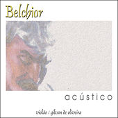 Play & Download Belchior Acústico by Belchior | Napster