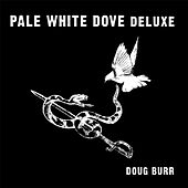 Pale White Dove Deluxe by Doug Burr